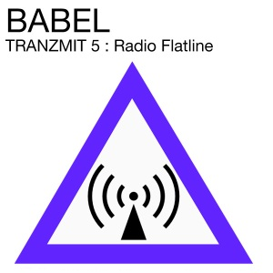 Click to listen to Tranzmit 5 : Radio Flatline